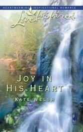 Joy in His Heart ebook by Kate Welsh