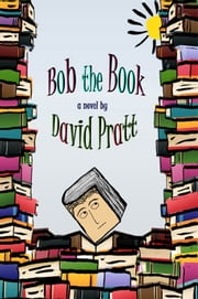 Bob the Book ebook by David Pratt