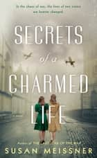 Secrets of a Charmed Life ebook by