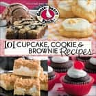 101 Cupcake, Cookie & Brownie Recipes ebook by Gooseberry Patch