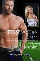 Pete Sebastian, Coach ebook by Jean C. Joachim