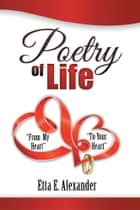 Poetry of Life ebook by Etta E. Alexander