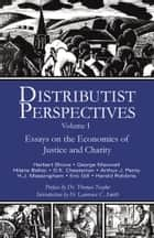 Distributist Perspectives - Volume I ebook by J.  Forrest Sharpe, D.  Liam O'Huallachain, Thomas Naylor, Fr. Lawrence Smith