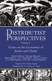 Distributist Perspectives - Volume I ebook by J.  Forrest Sharpe,D.  Liam O'Huallachain,Thomas Naylor,Fr. Lawrence Smith