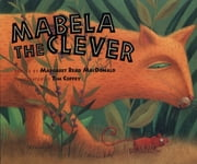Mabela the Clever ebook by Margaret Read MacDonald,Tim Coffey
