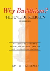 Why Buddhism? The Evil of Religion ebook by Joseph T. Arellano