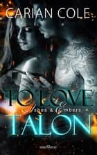To Love Talon eBook by Carian Cole, Martina Campbell