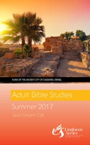 Adult Bible Studies Summer 2017 Student - Regular Print ebook by Kobo.Web.Store.Products.Fields.ContributorFieldViewModel