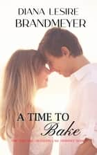 A Time to Bake ebook by