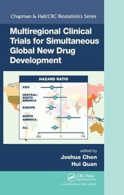 Multiregional Clinical Trials for Simultaneous Global New Drug Development ebook by Chen, Joshua