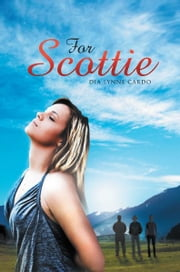 FOR SCOTTIE ebook by Dia Lynne Cardo