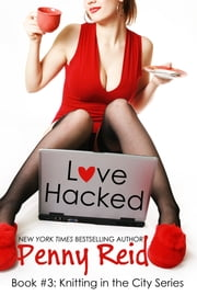 Love Hacked - A reluctant romance ebook by Penny Reid