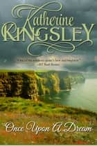 Once Upon a Dream ebook by Katherine Kingsley