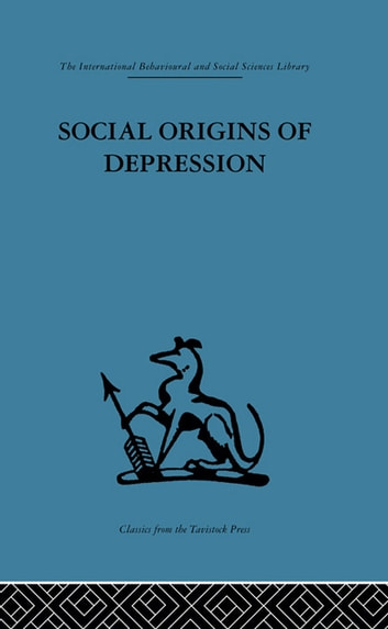 Social Origins of Depression - A study of psychiatric disorder in women ebook by