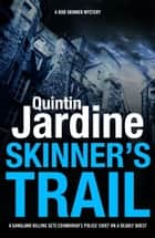 Skinner's Trail (Bob Skinner series, Book 3) - A gritty Edinburgh mystery of crime and murder ebook by Quintin Jardine