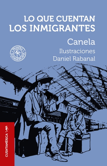 Lo que cuentan los inmigrantes ebook by Canela