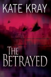 The Betrayed ebook by Kate Kray
