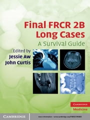 Final FRCR 2B Long Cases - A Survival Guide ebook by