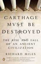 Carthage Must Be Destroyed ebook by Richard Miles