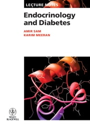 Lecture Notes: Endocrinology and Diabetes ebook by Amir H. Sam,Karim Meeran