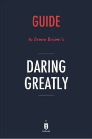 Guide to Brene Brown's Daring Greatly by Instaread eBook by Instaread