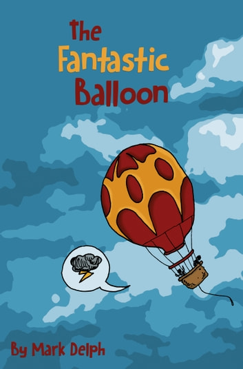 The Fantastic Balloon ebook by Mark Delph