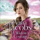 A Widow's Courage - Birch End Series 2 audiobook by Anna Jacobs