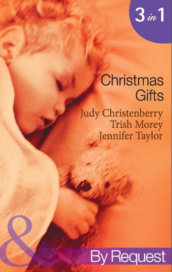 Christmas Gifts: Cinderella and the Cowboy / The Boss's Christmas Baby / Their Little Christmas Miracle (Mills & Boon By Request) ebook by Judy Christenberry,Trish Morey,Jennifer Taylor