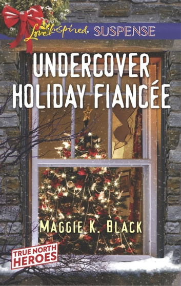 Undercover Holiday Fiancée ebook by Maggie K. Black
