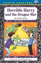 Horrible Harry and the Dragon War ebook by Suzy Kline,Frank Remkiewicz