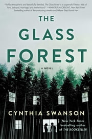 The Glass Forest - A Novel ebook by Cynthia Swanson