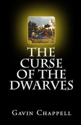 The Curse of the Dwarves ebook by Gavin Chappell