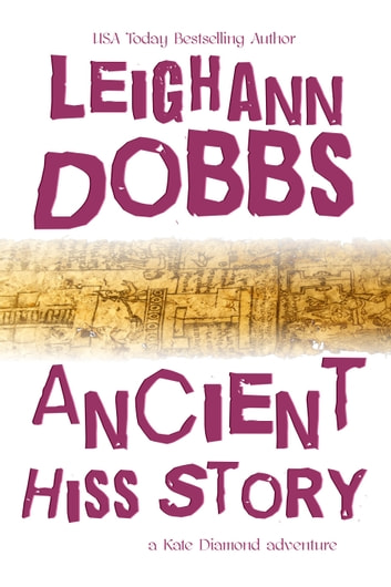 Ancient Hiss Story ebook by Leighann Dobbs