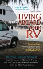 Living Aboard Your RV, 4th Edition ebook by Gordon Groene, Janet Groene