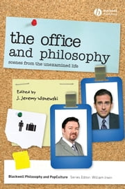 The Office and Philosophy - Scenes from the Unexamined Life ebook by J. Jeremy Wisnewski