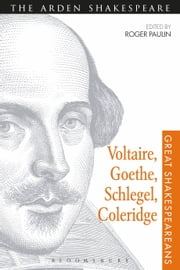 Voltaire, Goethe, Schlegel, Coleridge - Great Shakespeareans: Volume III ebook by Prof Roger Paulin