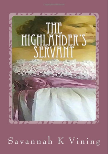 The Highlander's Servant ebook by Savannah K Vining