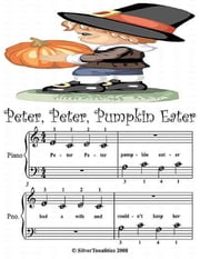 Peter Peter Pumpkin Eater - Beginner Tots Piano Sheet Music ebook by Silver Tonalities