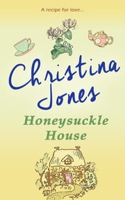 Honeysuckle House ebook by Christina Jones