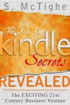 The Best Kept Kindle Secrets Revealed ebook by stuart mctighe