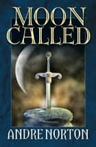 Moon Called ebook by Andre Norton