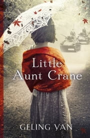 Little Aunt Crane ebook by Geling Yan,Esther Tyldesley