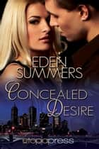 Concealed Desire ebook by Eden Summers