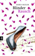 Blinder Rausch eBook by Doris Bezler