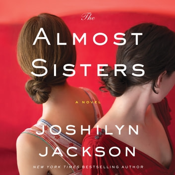 The Almost Sisters - A Novel audiobook by Joshilyn Jackson