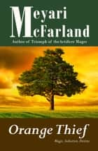 Orange Thief ebook by Meyari McFarland