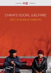 China's Social Welfare - The Third Turning Point ebook by Joe C. B. Leung,Yuebin Xu