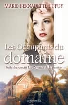Les Occupants du domaine ebook by Marie-Bernadette Dupuy