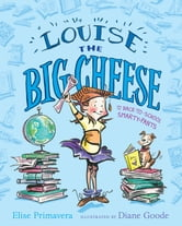Louise the Big Cheese and the Back-to-School Smarty-Pants ebook by Elise Primavera