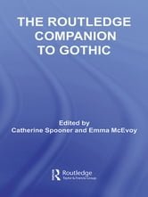 The Routledge Companion to Gothic ebook by